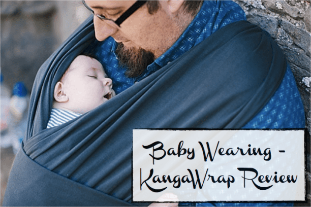 Baby Wearing - KangaWrap Review