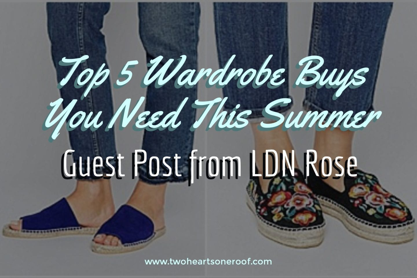 Guest Post from LDN Rose – Top 5 Wardrobe Buys You Need This Summer
