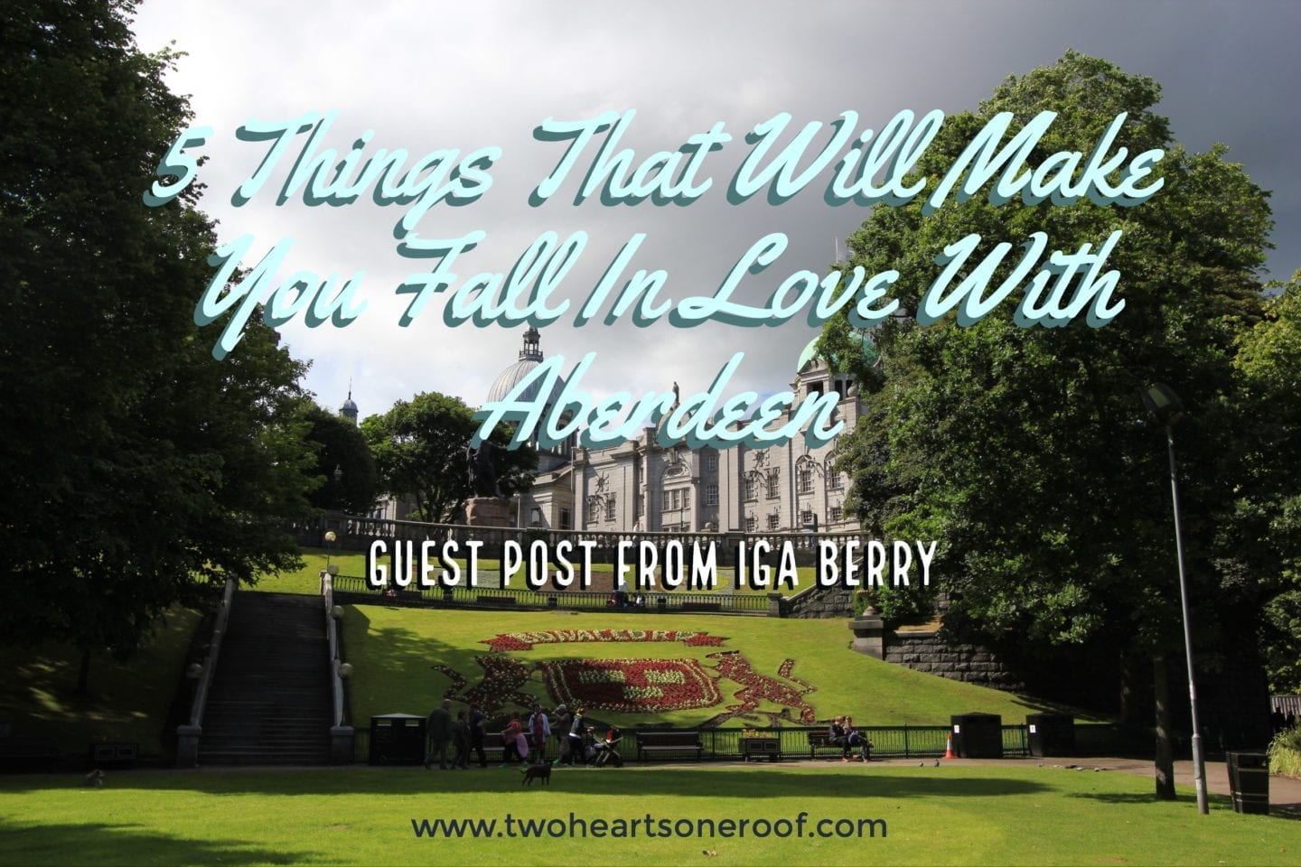 Guest Post from Iga Berry – 5 Things That Will Make You Fall In Love With Aberdeen