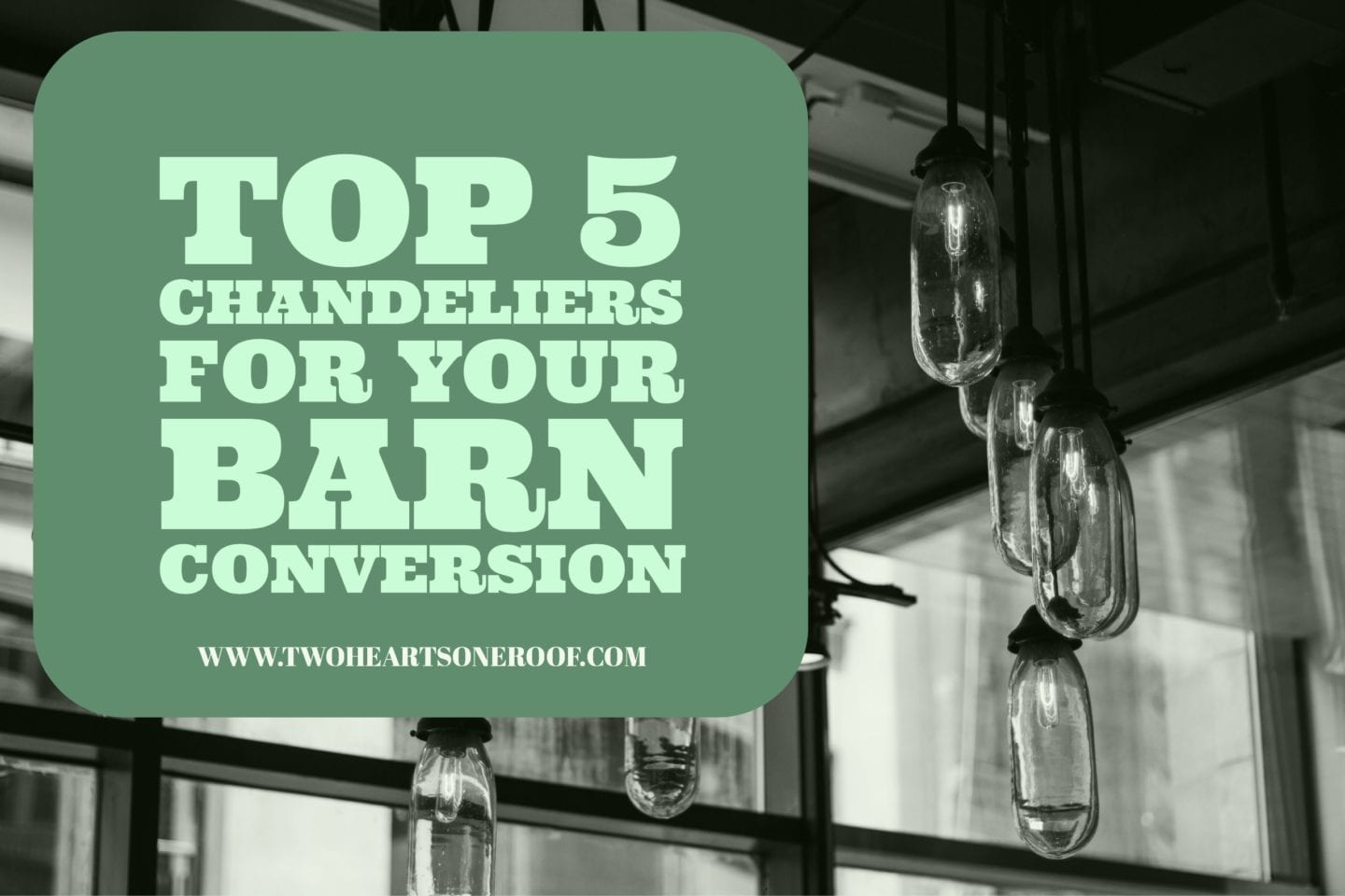 Guest Post from Dal Tavernor – Top 5 Chandeliers For Your Barn Conversion