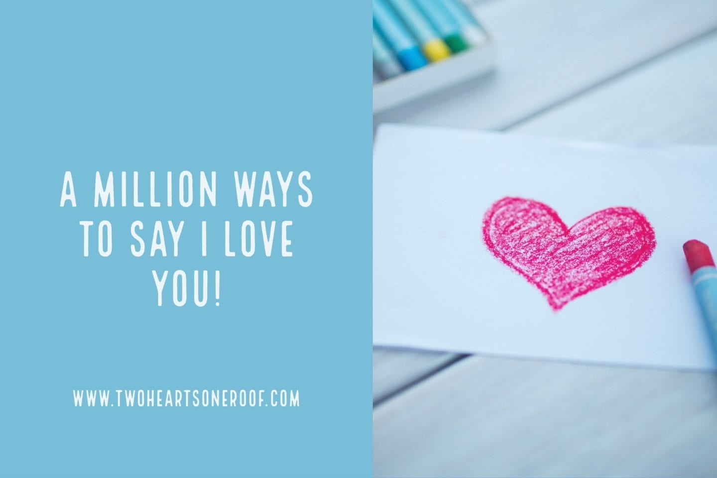 A Million Ways to Say I Love You!