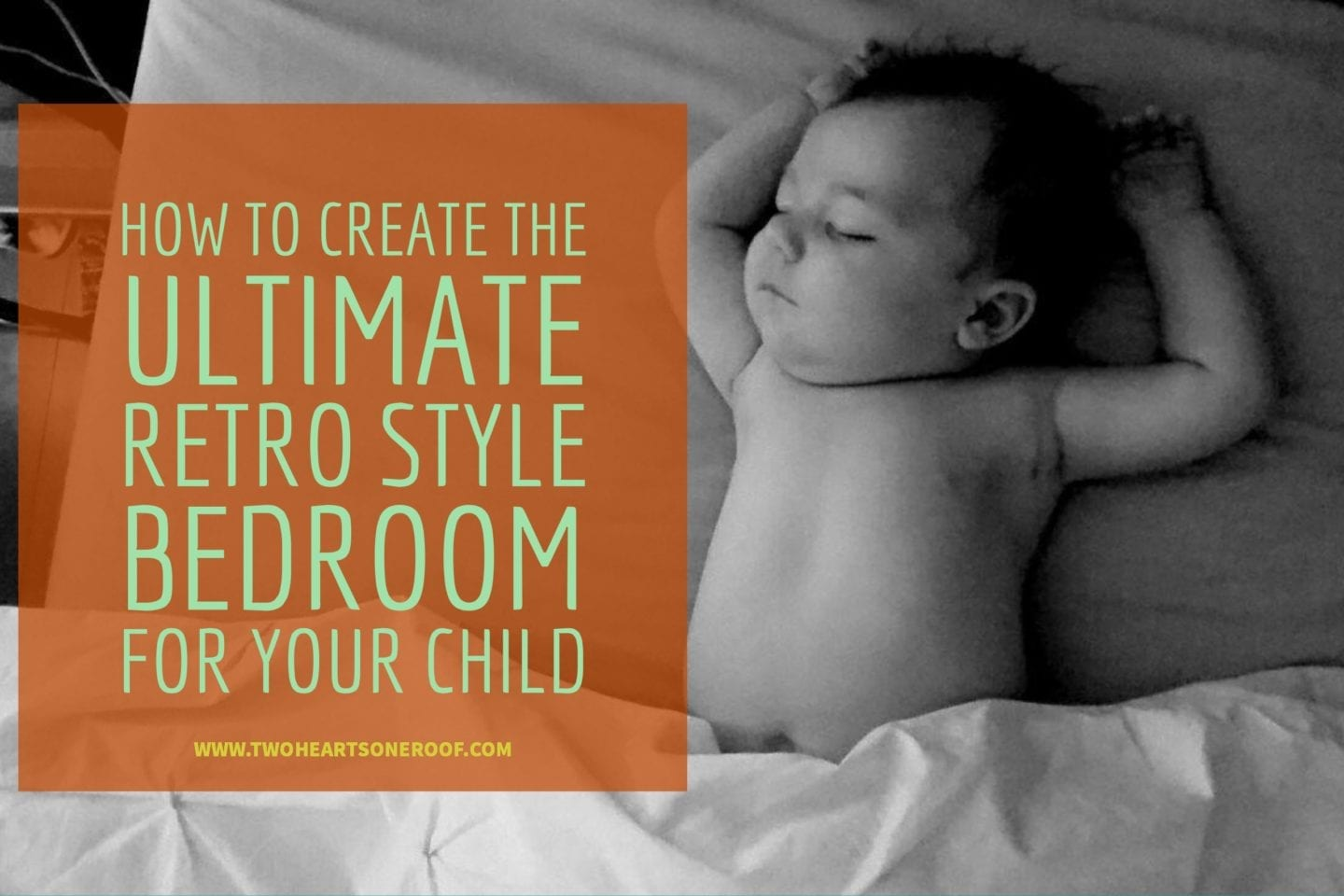 How To Create The Ultimate Retro Style Bedroom For Your Child