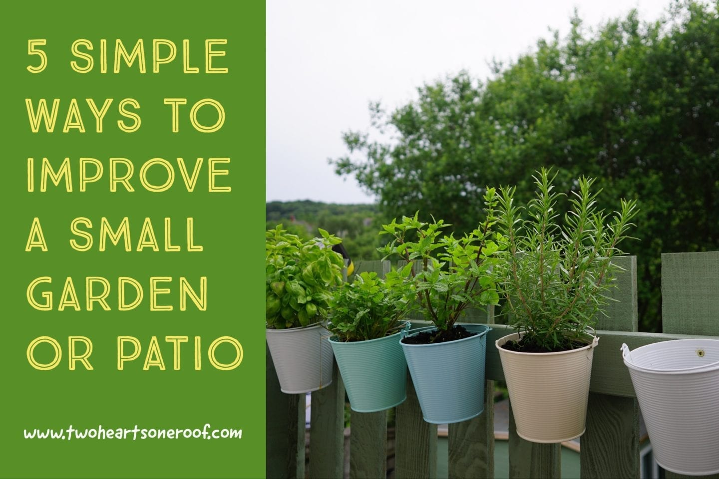 5 Simple Ways to Improve a Small Garden or Patio
