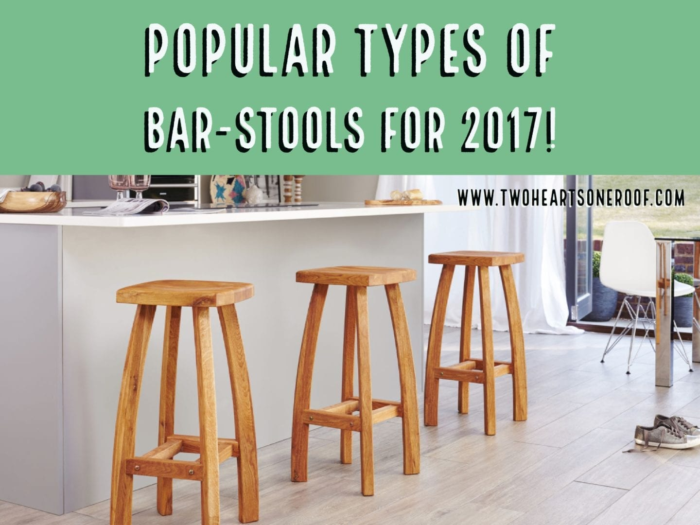 The Best 4 Types Of Bar Stools That Are Popular In 2017