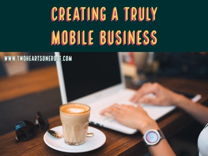 Creating a truly mobile business - home business tips and tricks