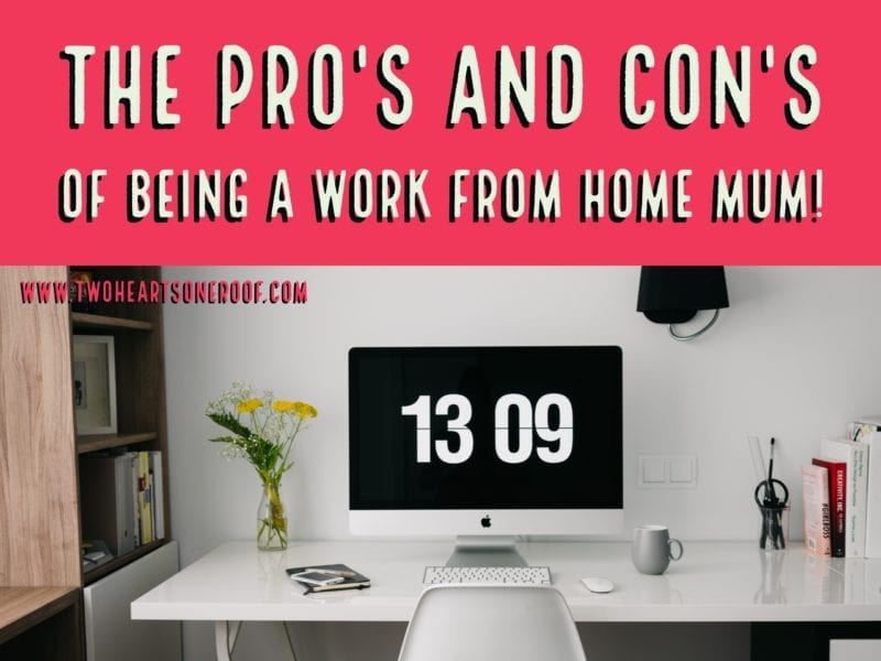 Pro's and con's of being a work from home mum