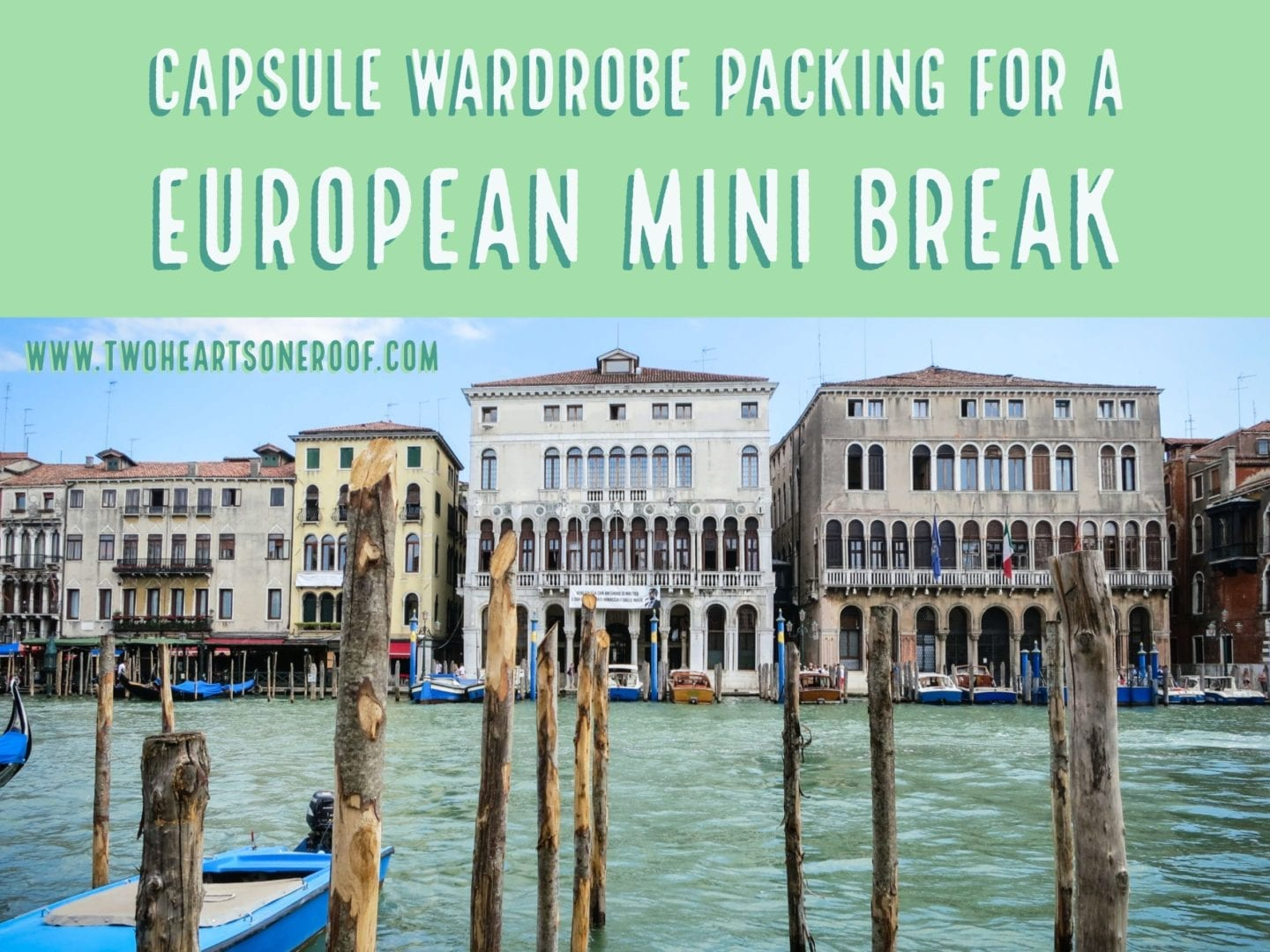 Capsule Wardrobe Packing for a European Mini Break
