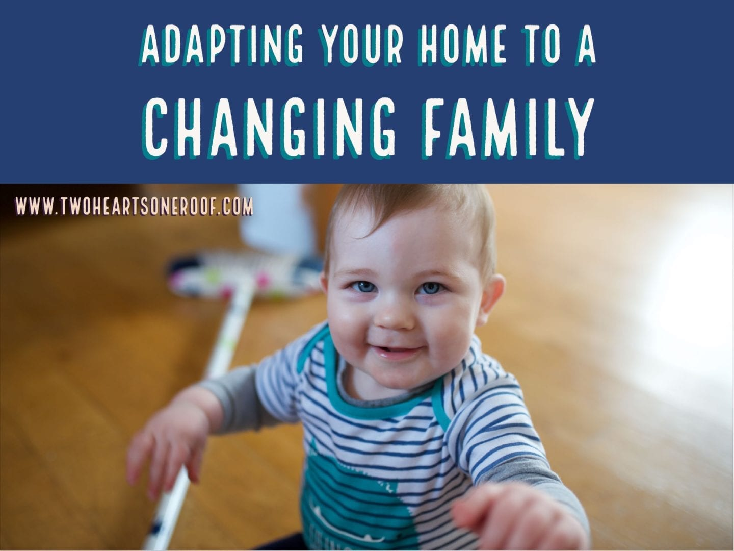 Adapting Your Home To A Changing Family