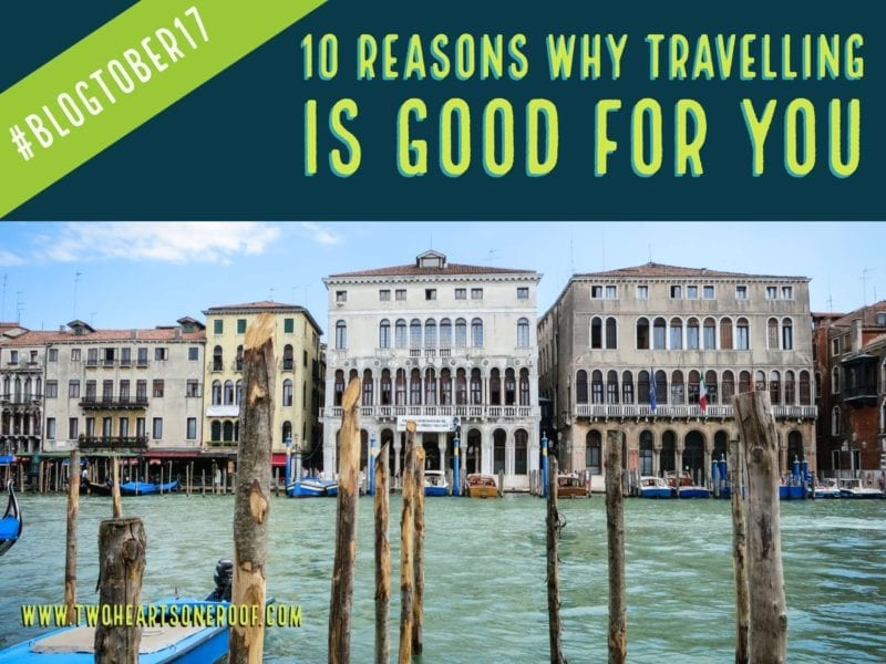 10 Reasons Why Travelling Is Good For You