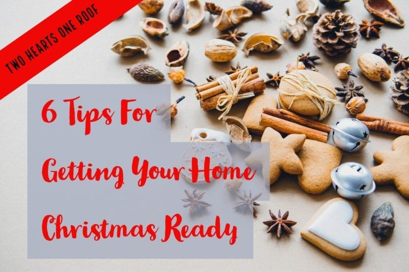 6 Tips For Getting Your Home Christmas Ready