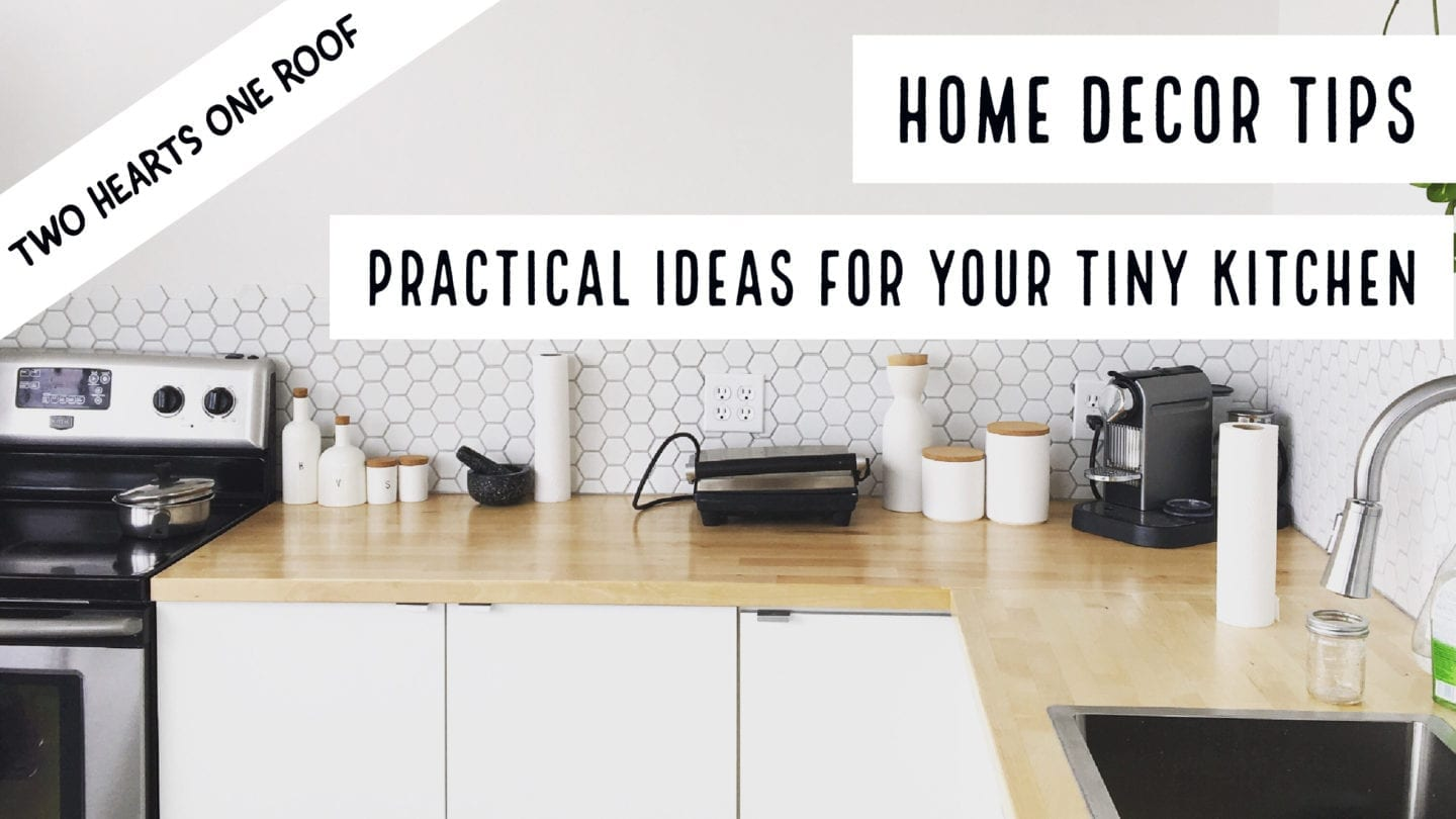 Practical Ideas For Your Tiny Kitchen – Home Decor Tips