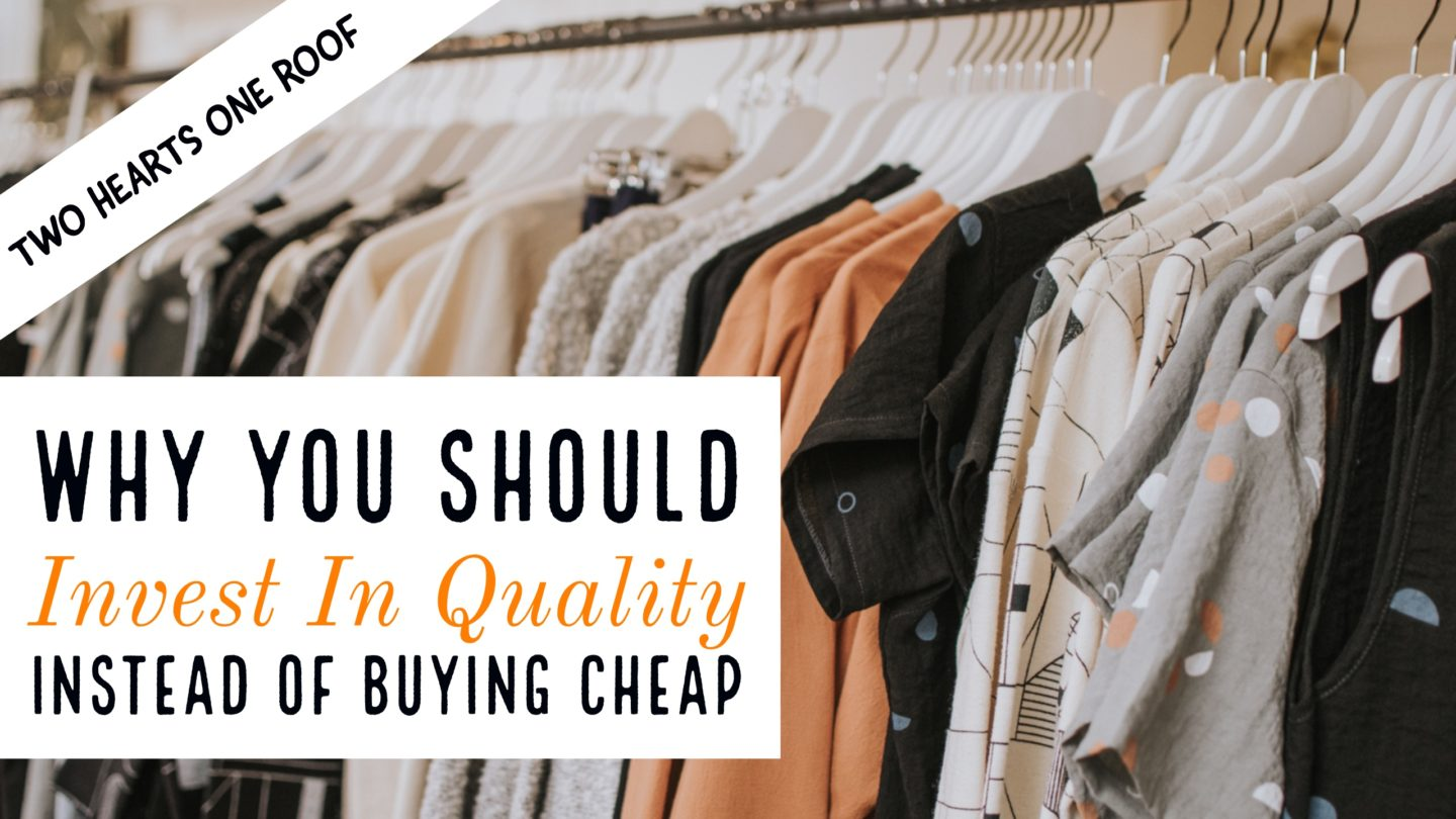 Why You Should Invest In Quality Instead Of Buying Cheap