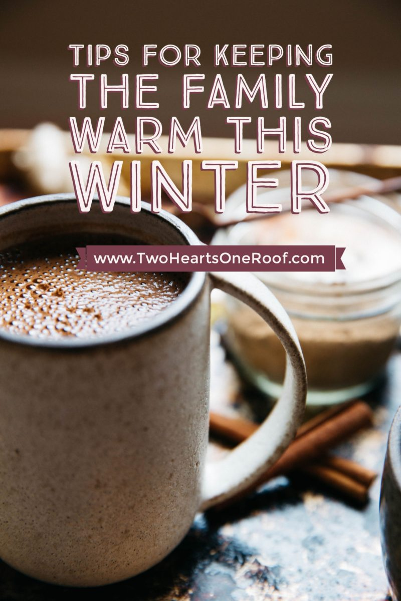 Tips For Keeping The Family Warm This Winter