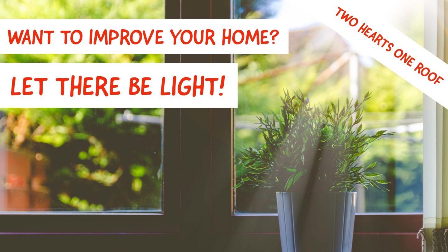 Want To Improve Your Home? Let There Be Light!